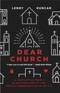 Dear Church: A Love Letter From a Black Preacher to the Whitest Denomination in the U.S. - Lenny Duncan