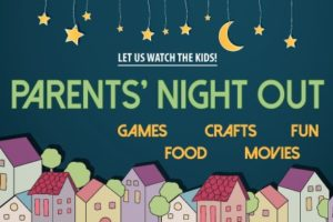 Parents' Night Out @ Fellowship Hall